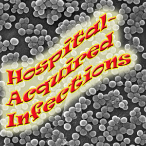 Hospital-Acquired Infections (HAls) – The Need for Pathogen Control